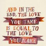 Fav Beatles lyric but makes sense to remind ourselves that we are what we give.